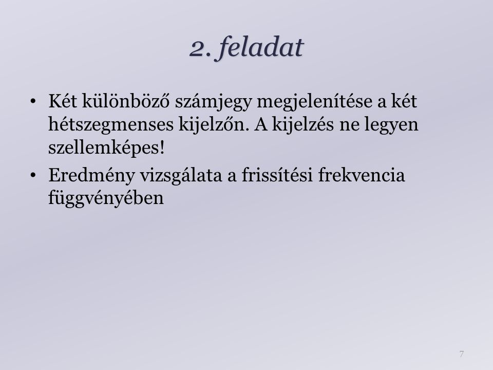2. feladat Két különböző számjegy megjelenítése a két hétszegmenses kijelzőn.