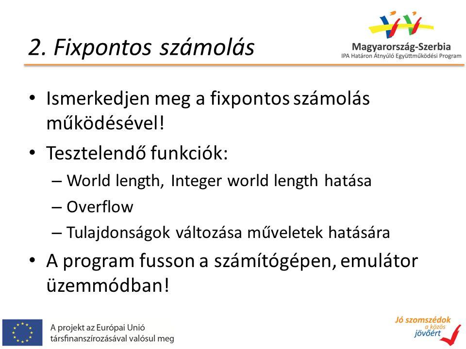 2. Fixpontos számolás Ismerkedjen meg a fixpontos számolás működésével.