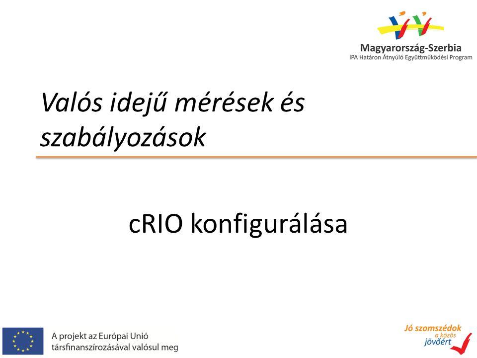 Valós idejű mérések és szabályozások cRIO konfigurálása