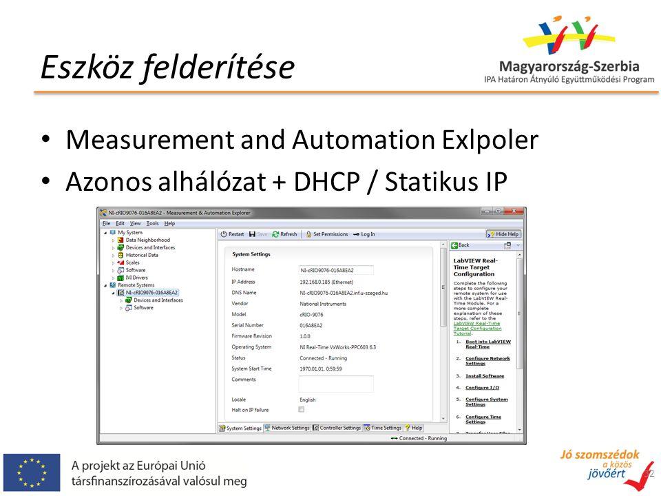 Eszköz felderítése Measurement and Automation Exlpoler Azonos alhálózat + DHCP / Statikus IP 32