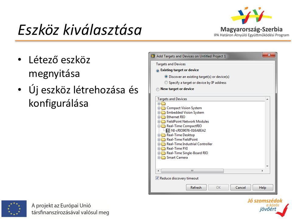 Eszköz kiválasztása Létező eszköz megnyitása Új eszköz létrehozása és konfigurálása
