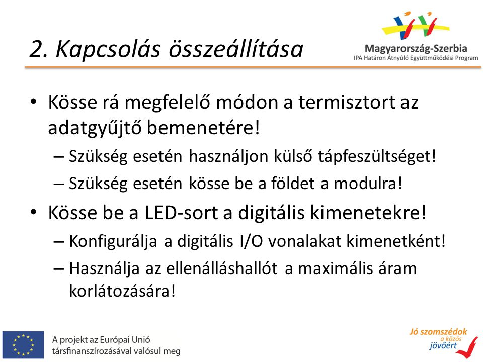 2. Kapcsolás összeállítása Kösse rá megfelelő módon a termisztort az adatgyűjtő bemenetére.