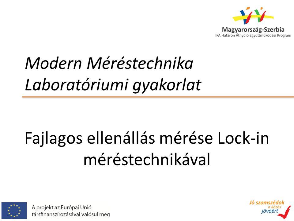 Fajlagos ellenállás mérése Lock-in méréstechnikával Modern Méréstechnika Laboratóriumi gyakorlat