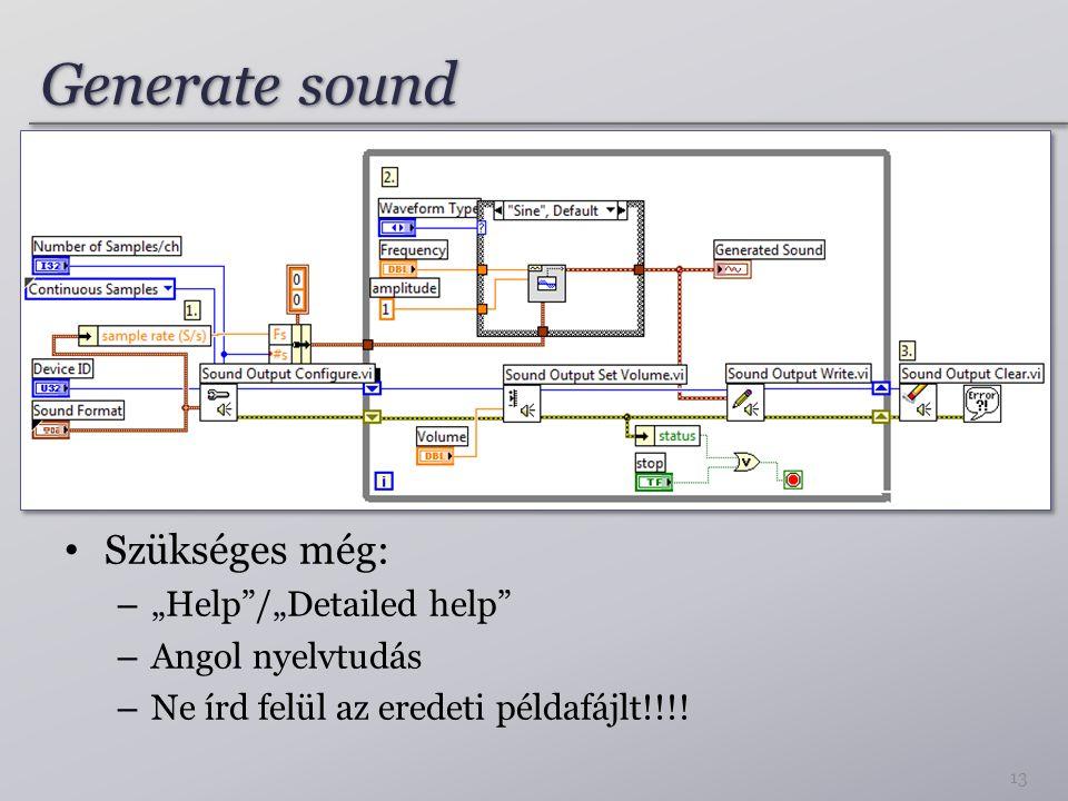 """Generate sound 13 Szükséges még: – """"Help""""/""""Detailed help"""" – Angol nyelvtudás – Ne írd felül az eredeti példafájlt!!!!"""