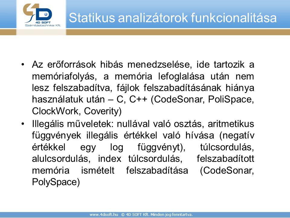 www.4dsoft.hu © 4D SOFT Kft. Minden jog fenntartva. Statikus analizátorok funkcionalitása Az erőforrások hibás menedzselése, ide tartozik a memóriafol