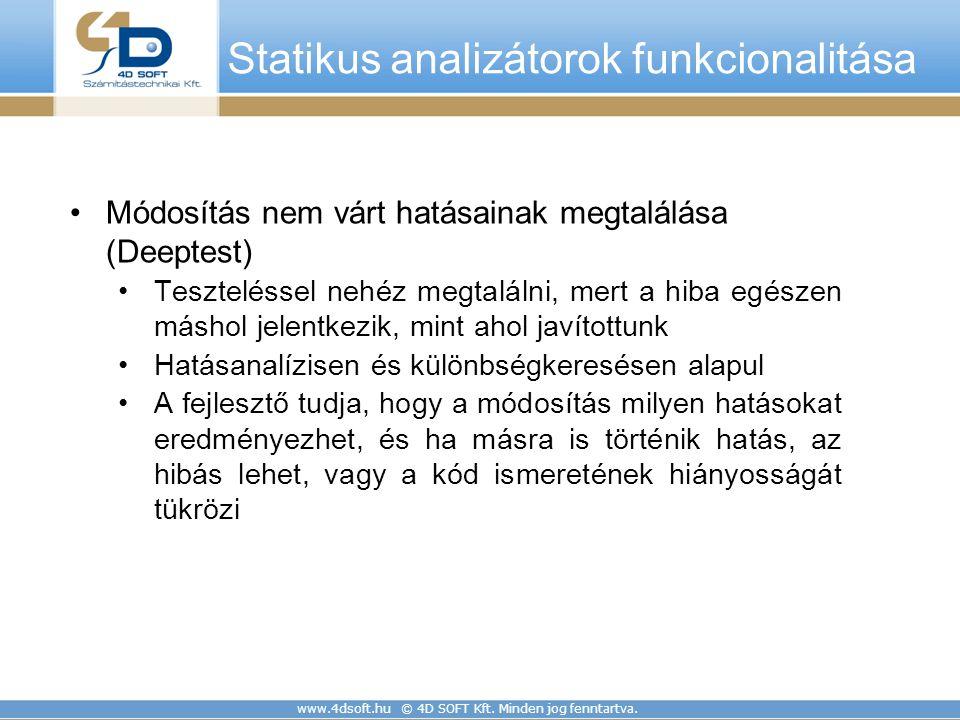 www.4dsoft.hu © 4D SOFT Kft. Minden jog fenntartva. Módosítás nem várt hatásainak megtalálása (Deeptest) Teszteléssel nehéz megtalálni, mert a hiba eg