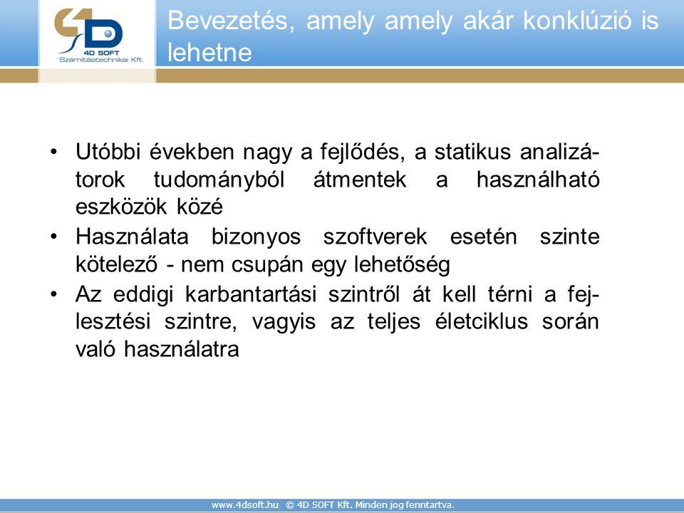 www.4dsoft.hu © 4D SOFT Kft. Minden jog fenntartva. Bevezetés, amely amely akár konklúzió is lehetne Utóbbi években nagy a fejlődés, a statikus analiz