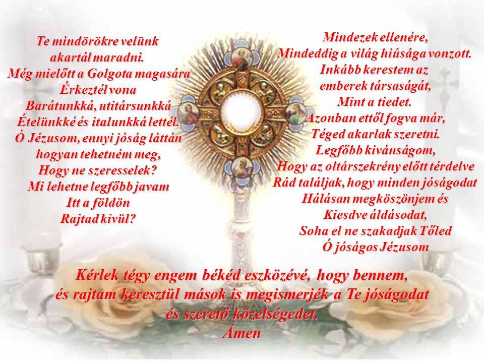 Vágyva vágytam rá, hogy ezt a húsvéti vacsorát e elköltsem veletek, mielőtt szenvedek. A tanítványok, akkor nem értették Jázus vágyának égető okát; Azt hitták, hogy földi értelemben Most valósul meg Isten Uralma.