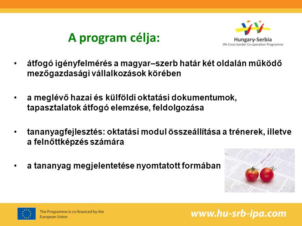 e-learning platform (MOODLE) kifejlesztése a távoktatás és blended learning számára a kifejlesztett tananyagok akkreditálási eljárásának lefolytatása a releváns (szerb) törvények előírásai szerint tanfolyamok megtartása, lebonyolítása mind a trénerek, mind a gazdák számára a tanfolyamok tapasztalatainak átfogó értékelése, a tananyag korrekciója az eredmények terjesztése a határ mindkét oldalán a képzés beillesztése a partneregyetemek képzési kínálatába A program célja: