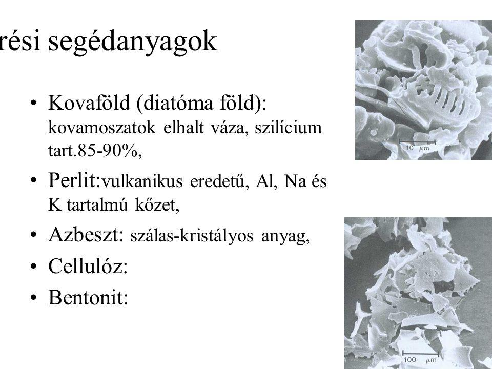 Szűrési segédanyagok Kovaföld (diatóma föld): kovamoszatok elhalt váza, szilícium tart.85-90%, Perlit: vulkanikus eredetű, Al, Na és K tartalmú kőzet,