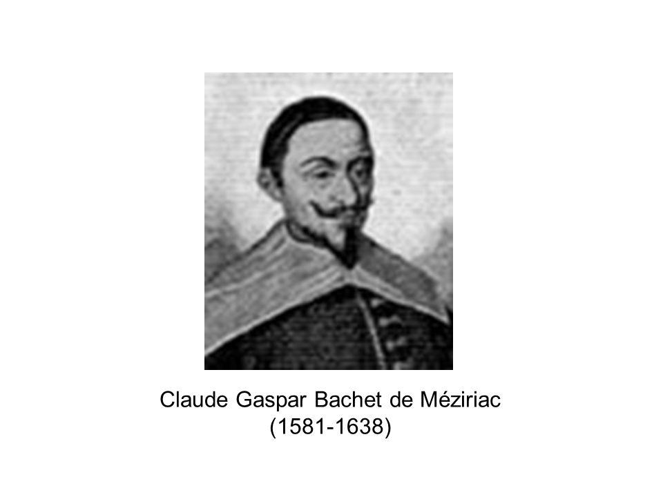 Claude Gaspar Bachet de Méziriac (1581-1638)