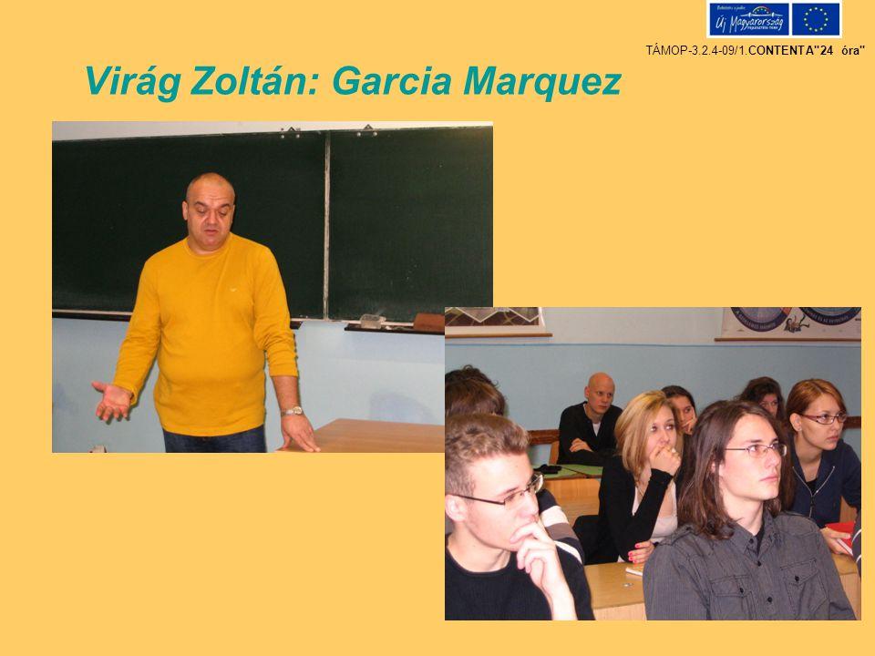Virág Zoltán: Garcia Marquez TÁMOP-3.2.4-09/1.CONTENTA