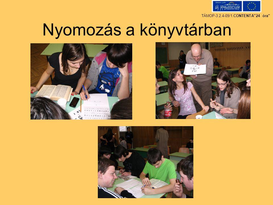 Nyomozás a könyvtárban TÁMOP-3.2.4-09/1.CONTENTA 24 óra
