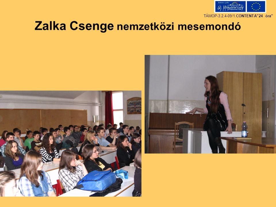 Zalka Csenge nemzetközi mesemondó TÁMOP-3.2.4-09/1.CONTENTA 24 óra