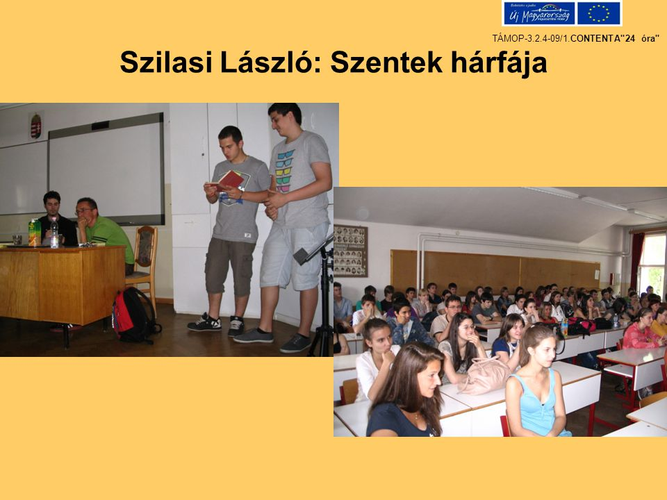 Szilasi László: Szentek hárfája TÁMOP-3.2.4-09/1.CONTENTA 24 óra