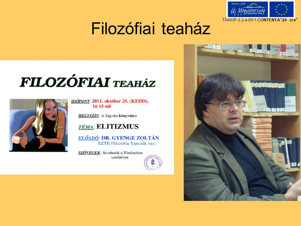 Filozófiai teaház TÁMOP-3.2.4-09/1.CONTENTA 24 óra