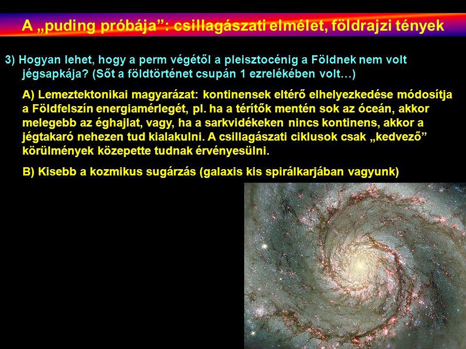 """A """"puding próbája : csillagászati elmélet, földrajzi tények 3) Hogyan lehet, hogy a perm végétől a pleisztocénig a Földnek nem volt jégsapkája."""