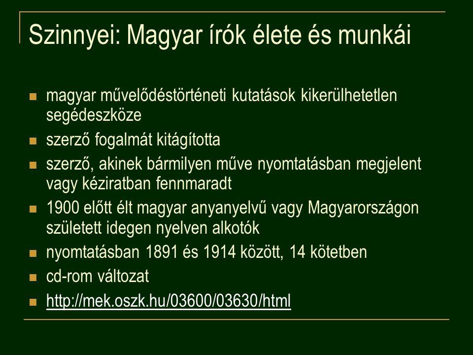 Szinnyei: Magyar írók élete és munkái magyar művelődéstörténeti kutatások kikerülhetetlen segédeszköze szerző fogalmát kitágította szerző, akinek bárm