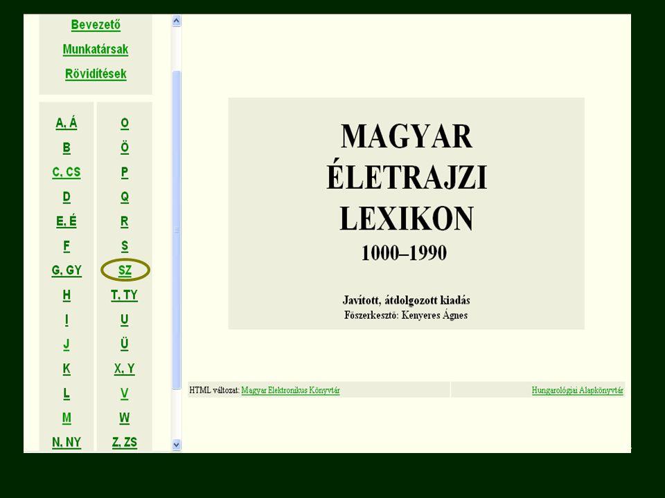 További hasznos oldalak Egyetemi Könyvtár http://ww2.bibl.u-szeged.huhttp://ww2.bibl.u-szeged.hu → E-források → Kézikönyvek MEK http://mek.oszk.hu/http://mek.oszk.hu/ → Kézikönyvek, egyéb műfajok