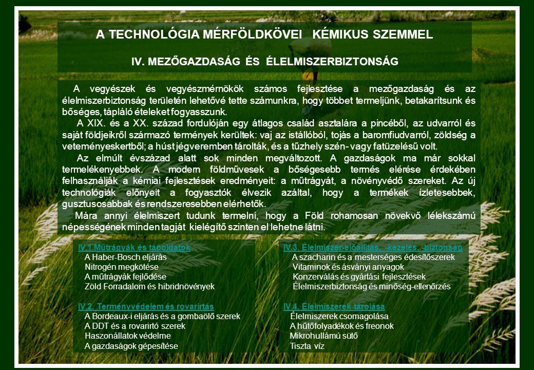 A TECHNOLÓGIA MÉRFÖLDKÖVEI KÉMIKUS SZEMMEL IV.