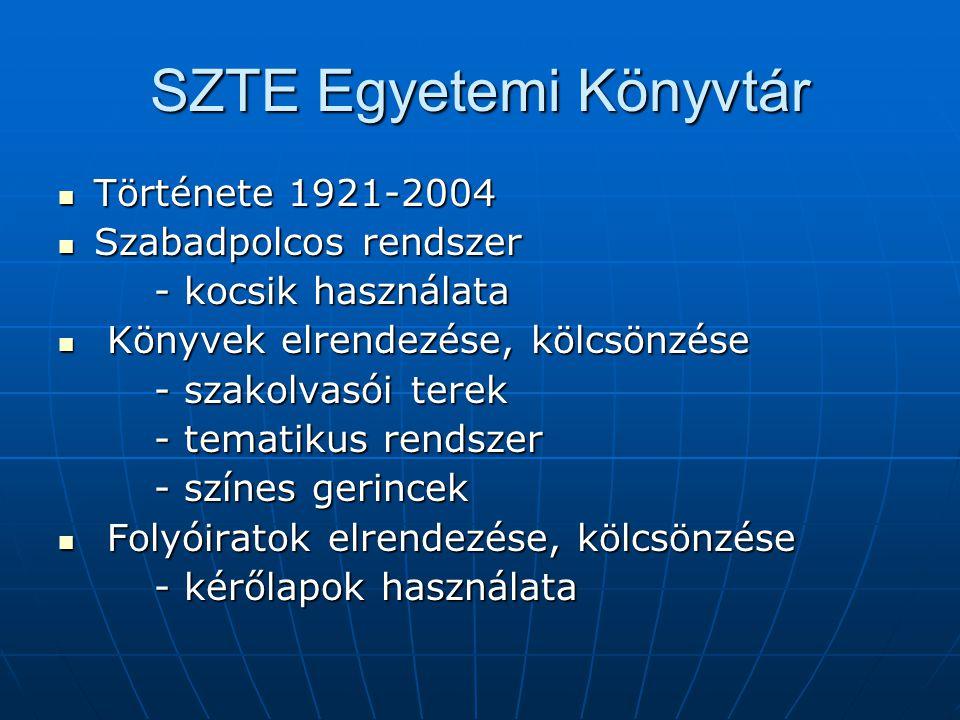 SZTE Egyetemi Könyvtár Története 1921-2004 Története 1921-2004 Szabadpolcos rendszer Szabadpolcos rendszer - kocsik használata Könyvek elrendezése, kölcsönzése Könyvek elrendezése, kölcsönzése - szakolvasói terek - tematikus rendszer - színes gerincek Folyóiratok elrendezése, kölcsönzése Folyóiratok elrendezése, kölcsönzése - kérőlapok használata