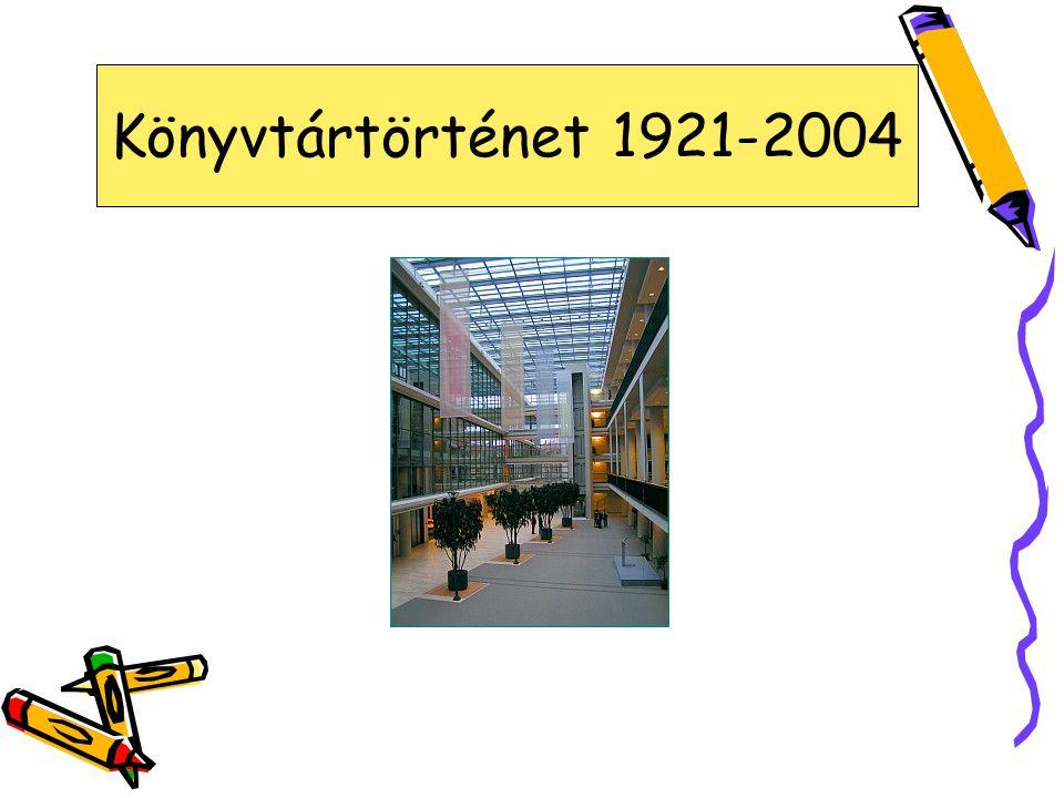 Könyvtártörténet 1921-2004