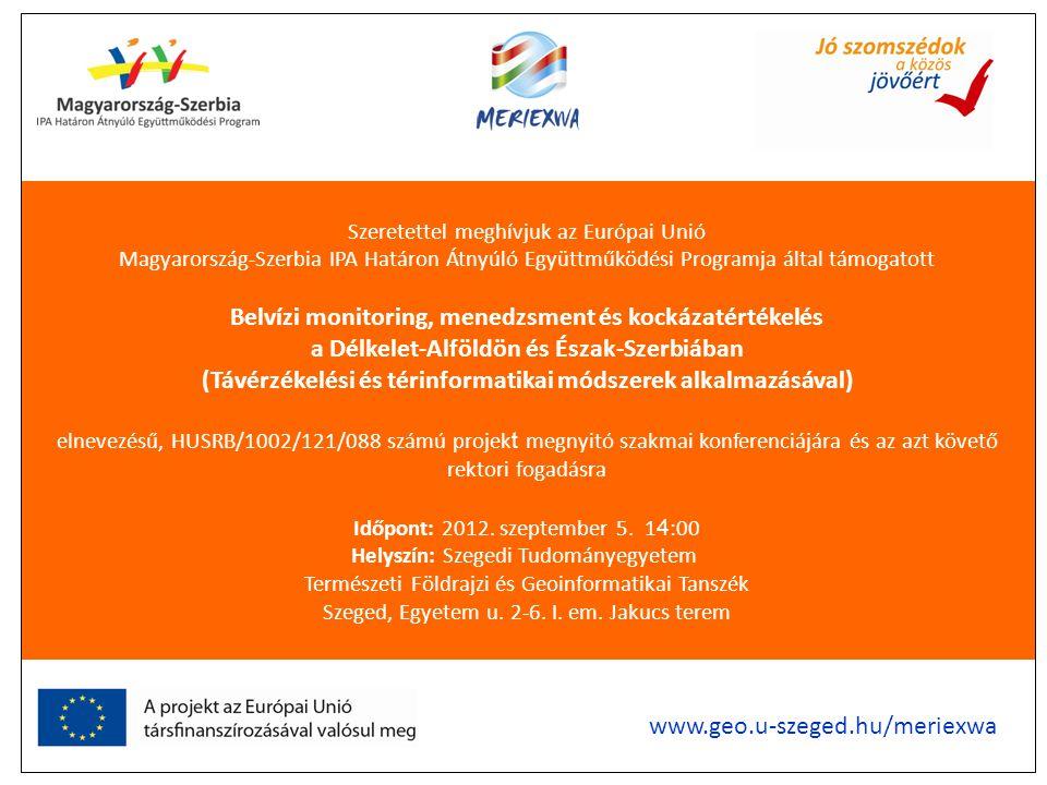 Szeretettel meghívjuk az Európai Unió Magyarország-Szerbia IPA Határon Átnyúló Együttműködési Programja által támogatott Belvízi monitoring, menedzsme
