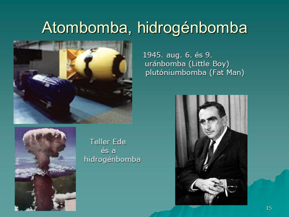 15 Atombomba, hidrogénbomba 1945.aug. 6. és 9. 1945.