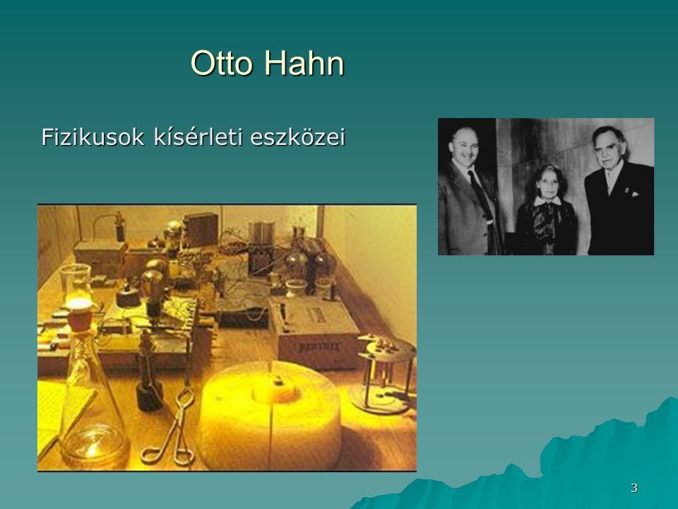 3 Otto Hahn Fizikusok kísérleti eszközei