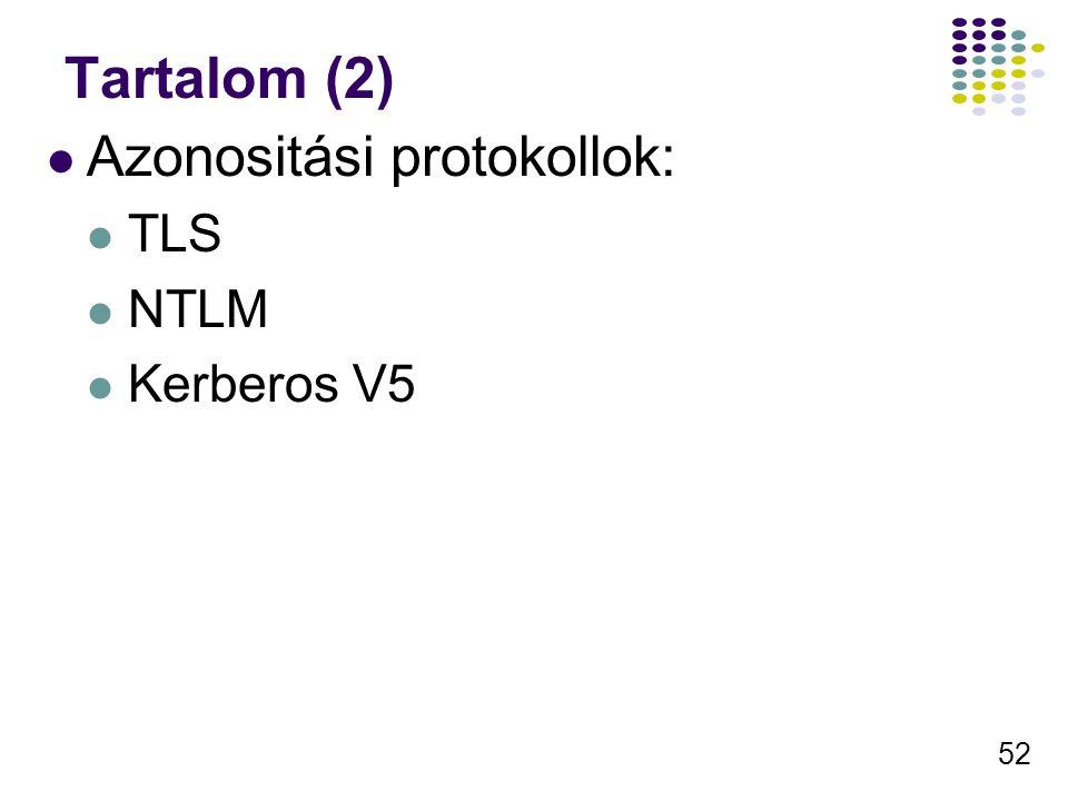 52 Tartalom (2) Azonositási protokollok: TLS NTLM Kerberos V5