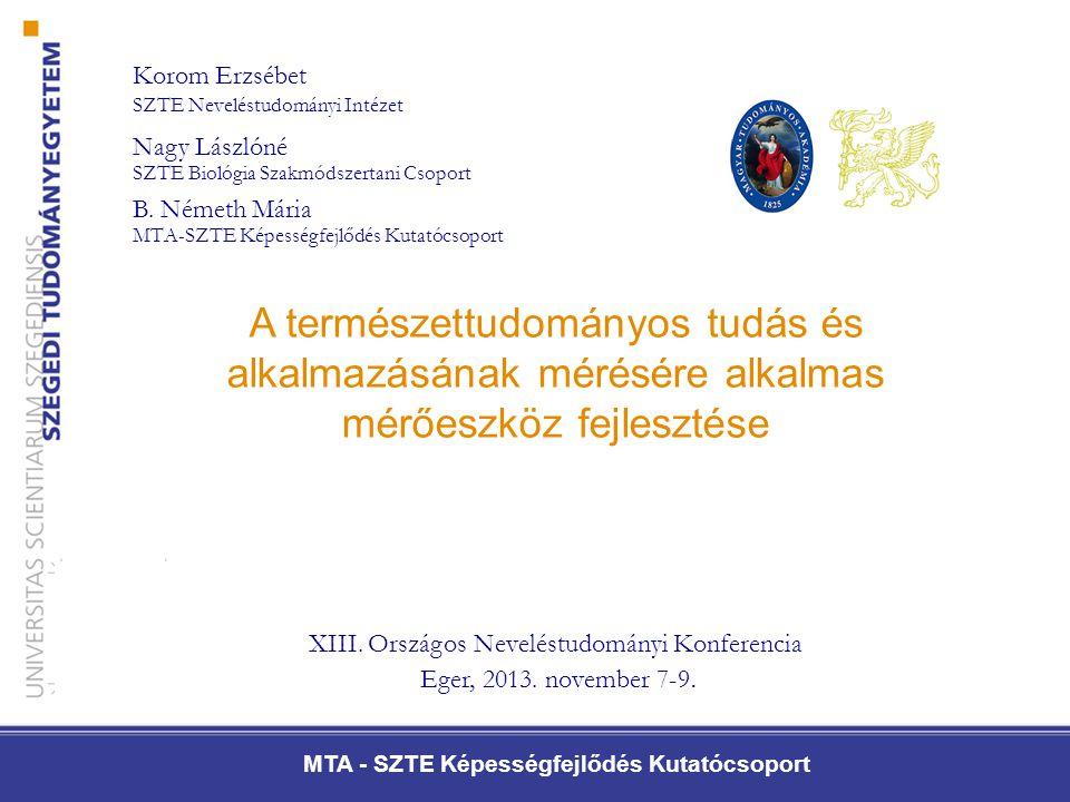 MTA - SZTE Képességfejlődés Kutatócsoport XIII. Országos Neveléstudományi Konferencia Eger, 2013.