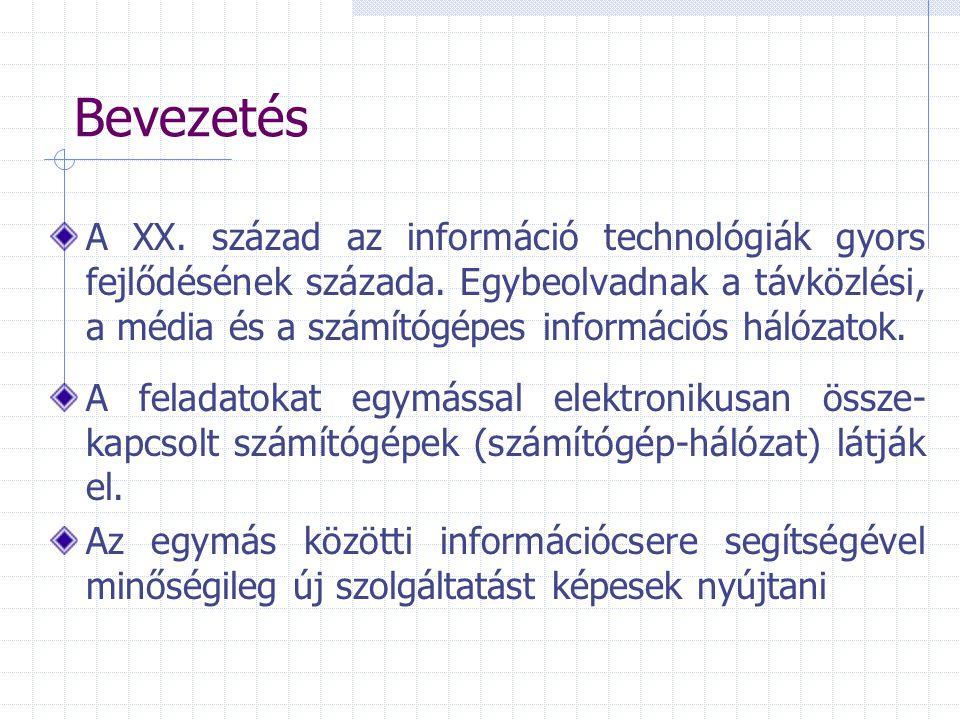 Bevezetés A XX. század az információ technológiák gyors fejlődésének százada.