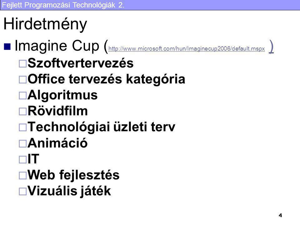 Fejlett Programozási Technológiák 2. 4 Hirdetmény Imagine Cup ( http://www.microsoft.com/hun/Imaginecup2006/default.mspx ) http://www.microsoft.com/hu