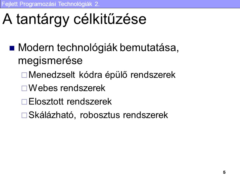 Fejlett Programozási Technológiák 2.6 Tematika I.