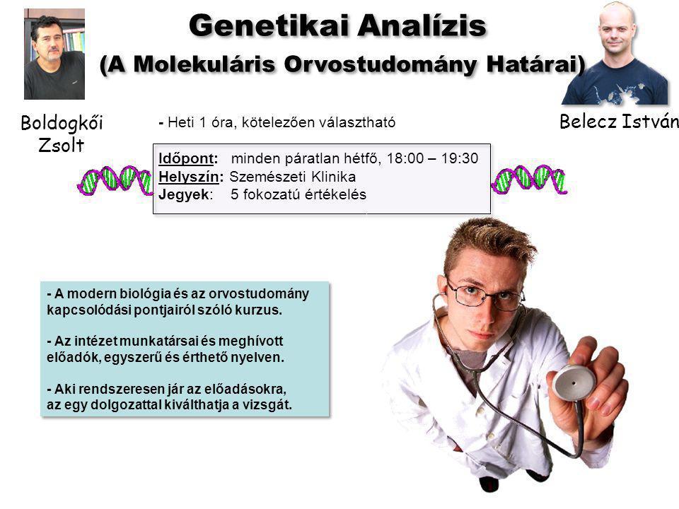 - Heti 1 óra, kötelezően választható Időpont: minden páratlan hétfő, 18:00 – 19:30 Helyszín: Szemészeti Klinika Jegyek: 5 fokozatú értékelés - A modern biológia és az orvostudomány kapcsolódási pontjairól szóló kurzus.