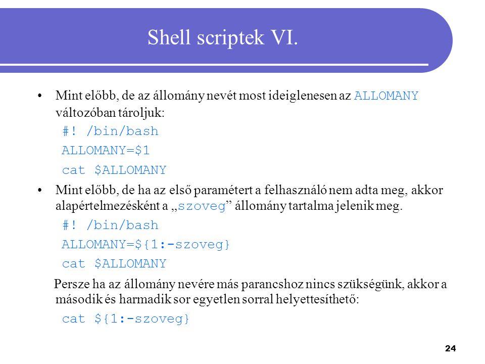 25 Shell scriptek VII.Az 1+2 és 5/2 (egész osztás) kifejezések értékének kiírása.