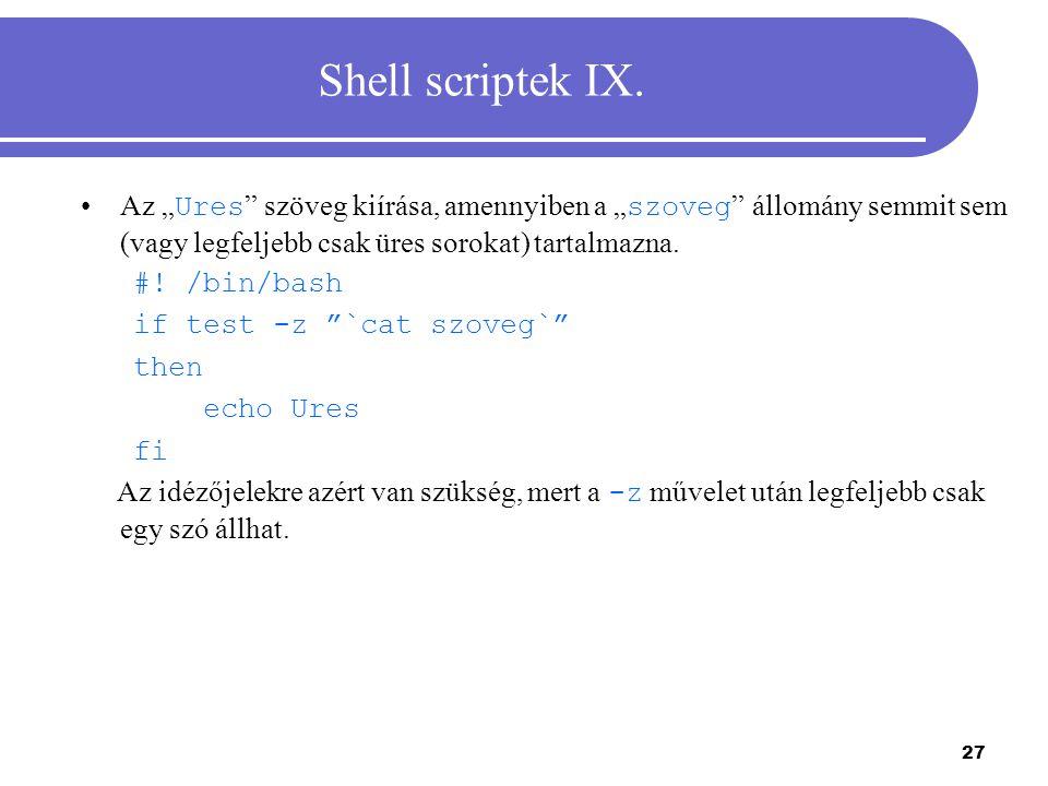 28 Shell scriptek X.A script hívása során megadott pozícionális paraméterek listájának kiírása.