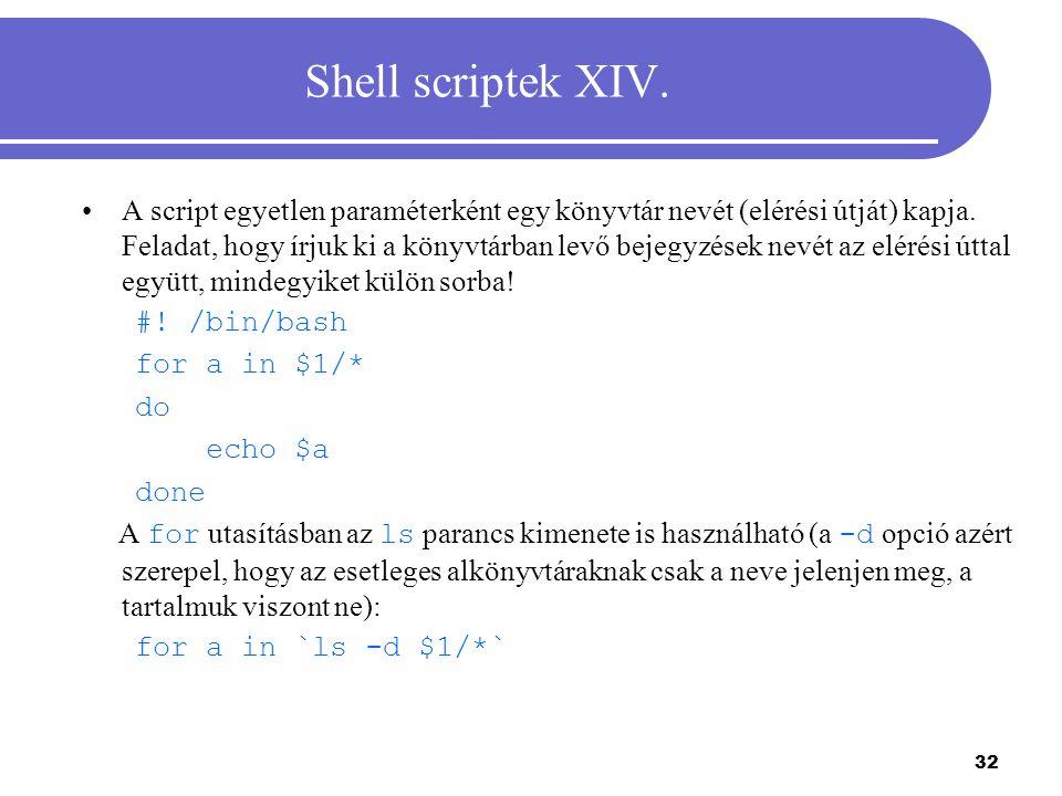 33 Shell scriptek XV.Írjuk ki az egész számokat 0-tól 9-ig, mindegyiket külön sorba.