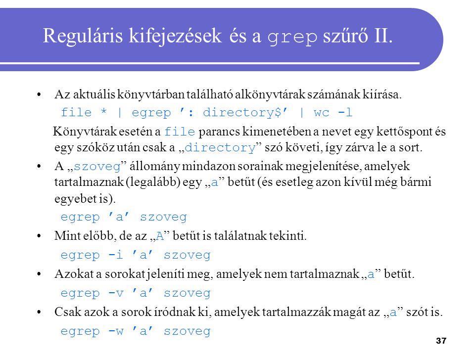 38 Reguláris kifejezések és a grep szűrő III.