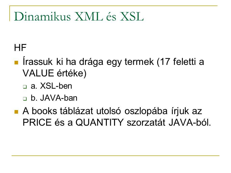 Hasznos linkek http://java.sun.com/xml/tutorial_intro.html http://www.w3.org/TR/xpath