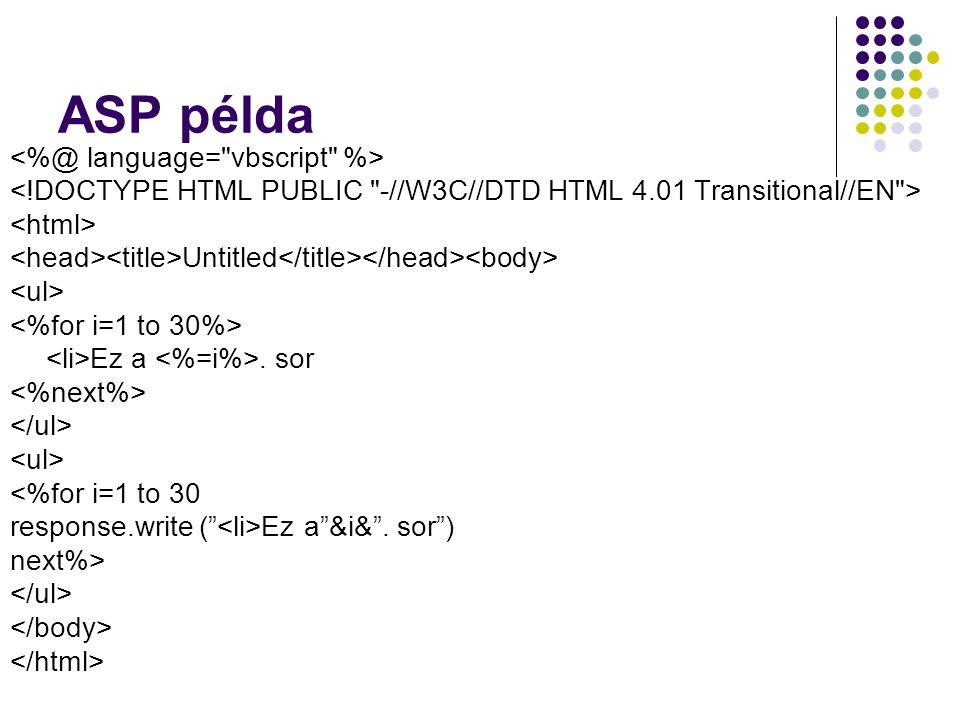 """ASP példa Untitled Ez a. sor <%for i=1 to 30 response.write ("""" Ez a""""&i&"""". sor"""") next%>"""