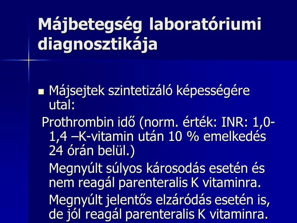Májbetegség laboratóriumi diagnosztikája Hepatocellularis necrosis, vagy gyulladás: Hepatocellularis necrosis, vagy gyulladás: Szérum alanin transferáz emelkedés: ALT / GPT (norm.