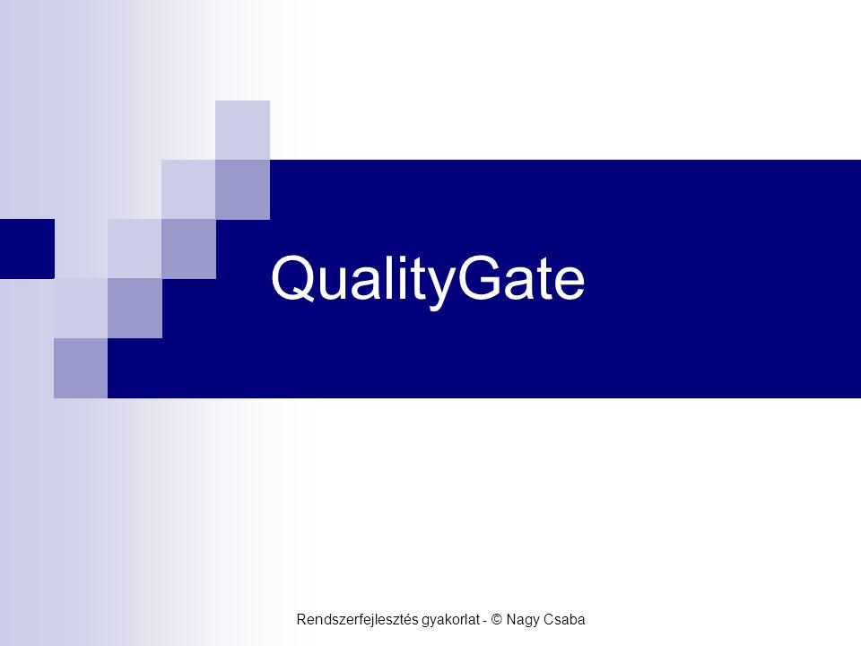 Rendszerfejlesztés gyakorlat - © Nagy Csaba QualityGate