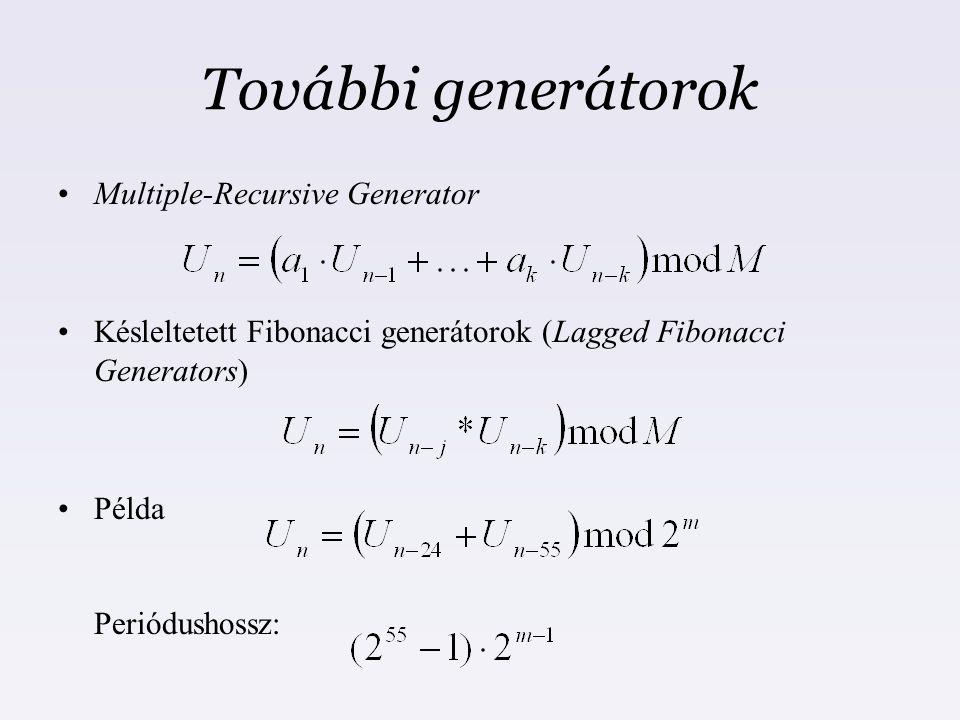 További generátorok Multiple-Recursive Generator Késleltetett Fibonacci generátorok (Lagged Fibonacci Generators) Példa Periódushossz:
