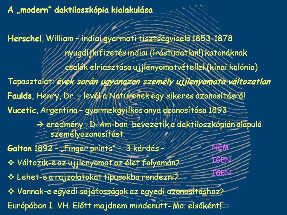 """A """"modern"""" daktiloszkópia kialakulása Herschel, William – indiai gyarmati tisztségviselő 1853-1878 nyugdíjkifizetés indiai (írástudatlan!) katonáknak"""