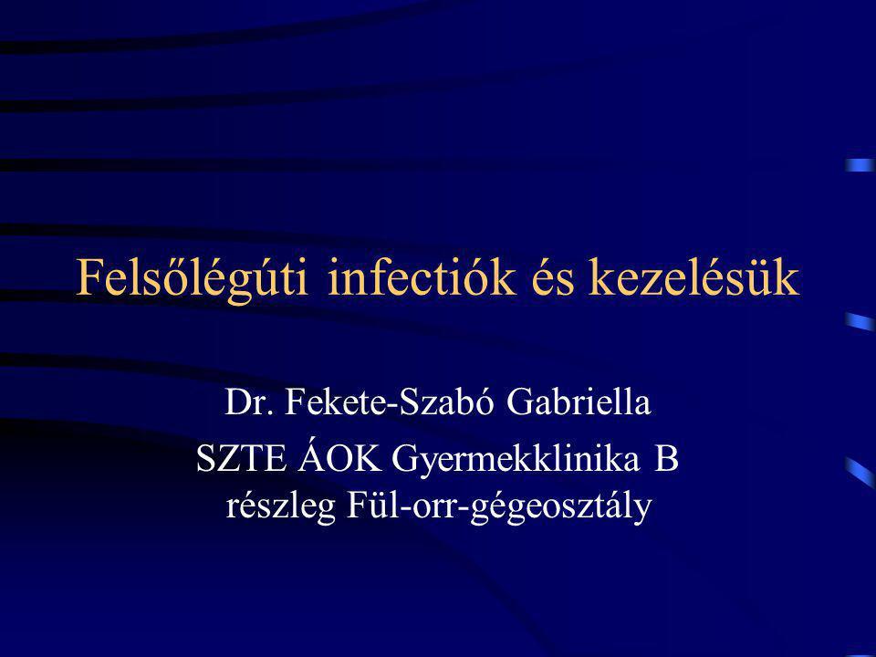 Felsőlégúti infectiók és kezelésük Dr.