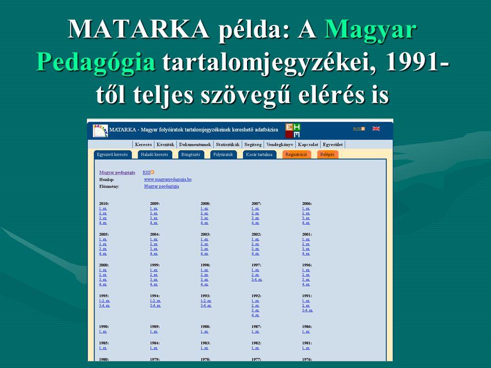 MATARKA példa: A Magyar Pedagógia tartalomjegyzékei, 1991- től teljes szövegű elérés is