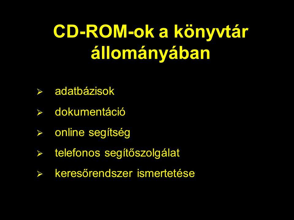 CD-ROM-ok a könyvtár állományában  adatbázisok  dokumentáció  online segítség  telefonos segítőszolgálat  keresőrendszer ismertetése