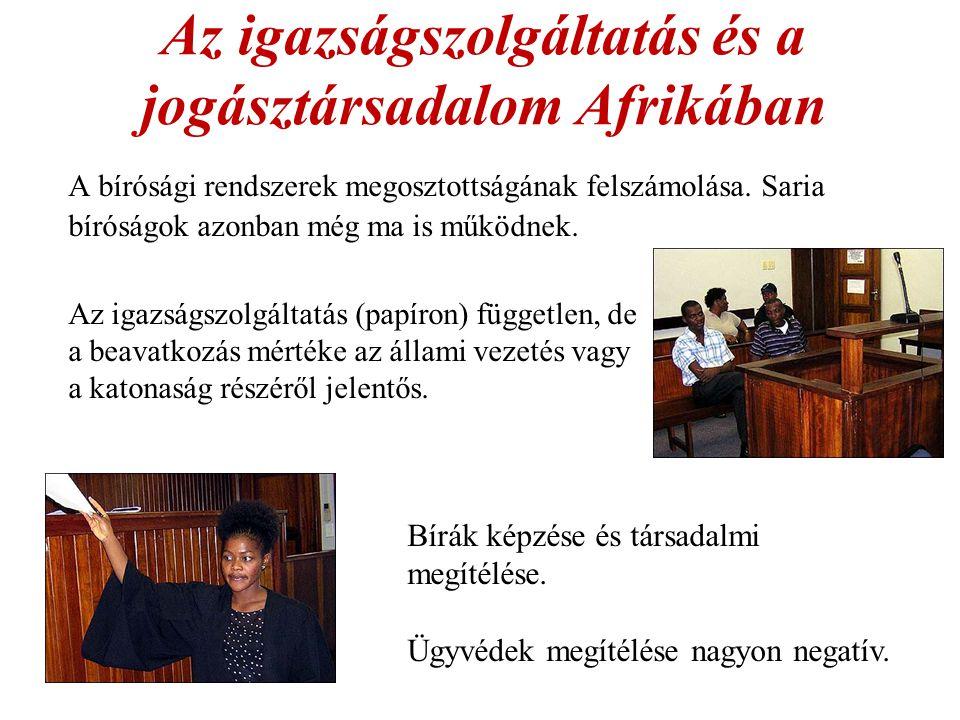 Az igazságszolgáltatás és a jogásztársadalom Afrikában A bírósági rendszerek megosztottságának felszámolása.