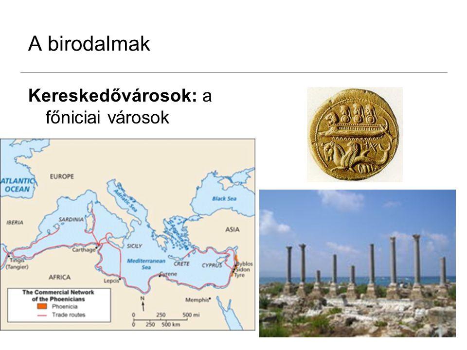 A birodalmak Kereskedővárosok: a főniciai városok